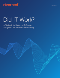 Did IT Work? A Playbook for Mastering IT Change Using End User Experience Monitoring