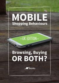 Mobile Shopping Behaviours: UK Edition
