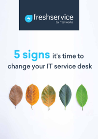 5 signs it's time to change your IT service desk