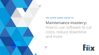 The Super Short Guide to Maintenance Mastery