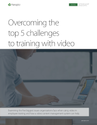 Overcoming The Top 5 Challenges to Training with Video